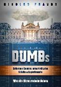 Cover-Bild zu DUMBs: Geheime Bunker, unterirdische Städte und Experimente: Was die Eliten verheimlichen von Pravda, Nikolas