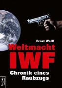 Cover-Bild zu Weltmacht IWF von Wolff, Ernst