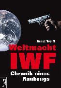 Cover-Bild zu Weltmacht IWF (eBook) von Wolff, Ernst