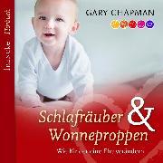 Cover-Bild zu Schlafräuber und Wonneproppen (Audio Download) von Chapman, Gary