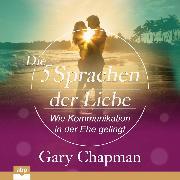 Cover-Bild zu Die fünf Sprachen der Liebe - Wie Kommunikation in der Ehe gelingt (Ungekürzt) (Audio Download) von Chapman, Gary