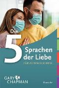 Cover-Bild zu Die 5 Sprachen der Liebe für Zeiten der Krise (eBook) von Chapman, Gary