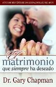 Cover-Bild zu Matrimonio que siempre ha deseado (eBook) von Chapman, Gary