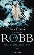 Cover-Bild zu Mord ist ihre Leidenschaft von Robb, J.D.