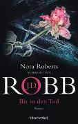 Cover-Bild zu Bis in den Tod von Robb, J.D.