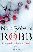 Cover-Bild zu Ein gefährliches Geschenk von Roberts, Nora