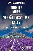 Cover-Bild zu Dunkles Arles / Verhängnisvolles Calès (eBook) von Rademacher, Cay