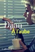 Cover-Bild zu Á l'aube von Djian, Philippe