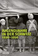Cover-Bild zu Jugendjahre in der Schweiz 1930-1950 von Wiedmer-Zingg, Lys