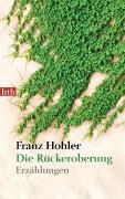 Cover-Bild zu Die Rückeroberung von Hohler, Franz
