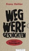 Cover-Bild zu Wegwerfgeschichten von Hohler, Franz