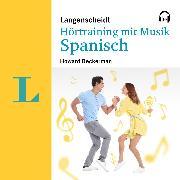 Cover-Bild zu Langenscheidt Hörtraining mit Musik Spanisch (Audio Download) von Beckerman, Howard