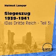 Cover-Bild zu Siegeszug 1939-1941 - Das Dritte Reich, Teil 3 (Ungekürzt) (Audio Download) von Langer, Helmut