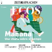 Cover-Bild zu Spanisch lernen Audio - Mañana, ein Gespräch über Zeitvorstellungen (Audio Download) von Jimenez, Covadonga