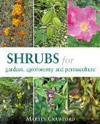 Cover-Bild zu Shrubs for Gardens, Agroforestry and Permaculture von Crawford, Martin
