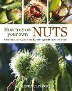 Cover-Bild zu How to Grow Your Own Nuts von Crawford, Martin