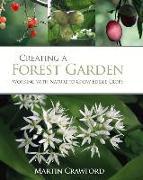 Cover-Bild zu Creating a Forest Garden von Crawford, Martin