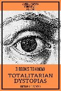 Cover-Bild zu 3 books to know Totalitarian Dystopias (eBook) von Rand, Ayn