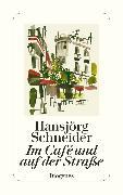 Cover-Bild zu Im Café und auf der Straße (eBook) von Schneider, Hansjörg