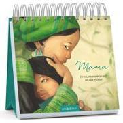 Cover-Bild zu Mama - Eine Liebeserklärung an alle Mütter von Delforge, Hélène