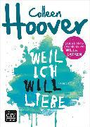 Cover-Bild zu Weil ich Will liebe (eBook) von Hoover, Colleen