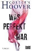 Cover-Bild zu Was perfekt war (eBook) von Hoover, Colleen