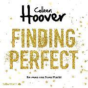 Cover-Bild zu Was perfekt war 2: Finding Perfect (Audio Download) von Hoover, Colleen