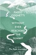 Cover-Bild zu Without Ever Reaching the Summit (eBook) von Cognetti, Paolo