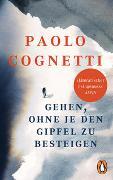 Cover-Bild zu Gehen, ohne je den Gipfel zu besteigen von Cognetti, Paolo