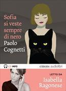 Cover-Bild zu Cognetti, Sofia si veste sempre di nero von Cognetti, Paolo