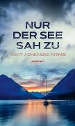 Cover-Bild zu Nur der See sah zu von Lorenz, Wiebke
