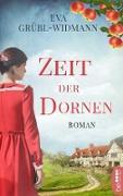 Cover-Bild zu Zeit der Dornen (eBook) von Grübl-Widmann, Eva