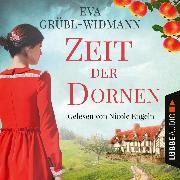 Cover-Bild zu Zeit der Dornen (Ungekürzt) (Audio Download) von Grübl-Widmann, Eva