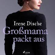 Cover-Bild zu Großmama packt aus (Audio Download) von Dische, Irene