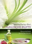 Cover-Bild zu Himmlische Düfte von Fischer-Rizzi, Susanne