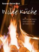 Cover-Bild zu Wilde Küche von Fischer-Rizzi, Susanne