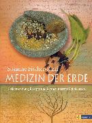 Cover-Bild zu Medizin der Erde (eBook) von Fischer-Rizzi, Susanne
