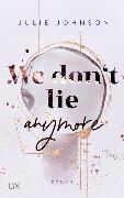Cover-Bild zu We don't lie anymore von Johnson, Julie
