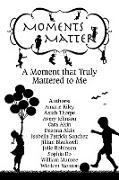 Cover-Bild zu Moments Matter: A Moment that Truly Mattered to Me (eBook) von Munroe, Wisdom