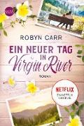 Cover-Bild zu Ein neuer Tag in Virgin River (eBook) von Carr, Robyn