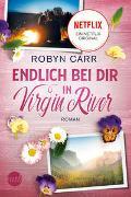 Cover-Bild zu Endlich bei dir in Virgin River von Carr, Robyn