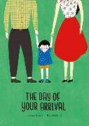 Cover-Bild zu The Day of Your Arrival von Brown, Dolores