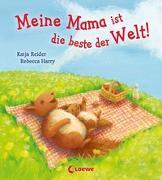 Cover-Bild zu Meine Mama ist die beste der Welt! von Reider, Katja