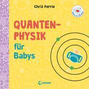 Cover-Bild zu Baby-Universität - Quantenphysik für Babys von Ferrie, Chris