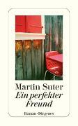 Cover-Bild zu Ein perfekter Freund von Suter, Martin