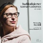 Cover-Bild zu Radikalisierter Konservatismus von Strobl, Natascha