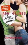 Cover-Bild zu You were Mine - Unvergessen von Glines, Abbi
