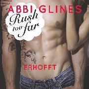 Cover-Bild zu Rush too Far - Erhofft (Audio Download) von Glines, Abbi