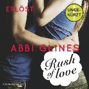 Cover-Bild zu Rush of Love - Erlöst (Audio Download) von Glines, Abbi