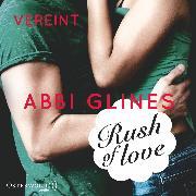 Cover-Bild zu Rush of Love - Vereint (Audio Download) von Glines, Abbi